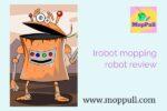 Irobot mopping robot review