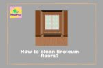 How to clean linoleum floors?